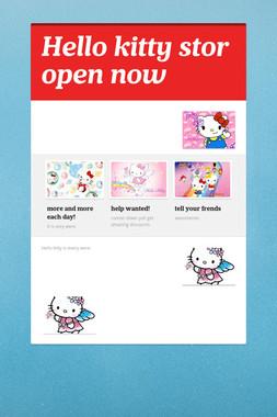 Hello kitty stor open now