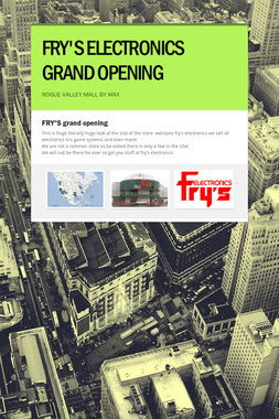FRY'S ELECTRONICS GRAND OPENING