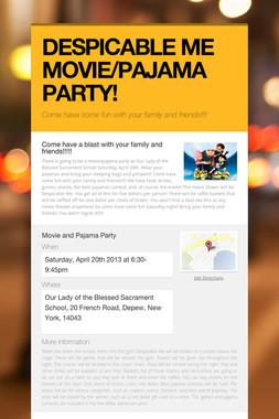 DESPICABLE ME MOVIE/PAJAMA PARTY!