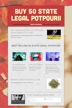Buy 50 state legal potpourii