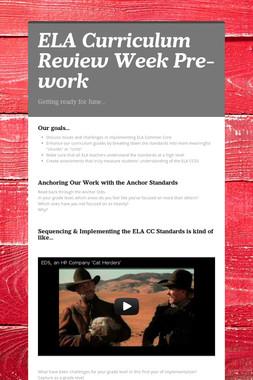 ELA Curriculum Review Week Pre-work