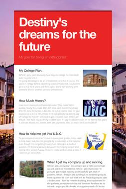 Destiny's dreams for the future