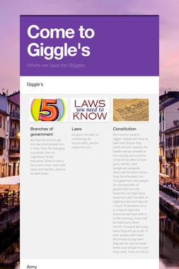 Come to Giggle's
