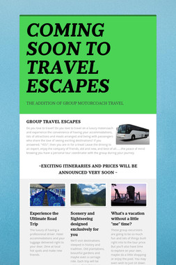 COMING SOON TO TRAVEL ESCAPES