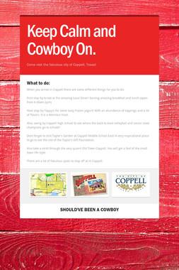 Keep Calm and Cowboy On.