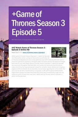 +Game of Thrones Season 3 Episode 5