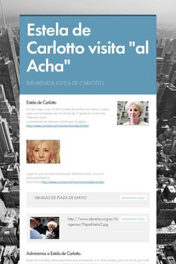 """Estela de Carlotto visita """"al Acha"""""""