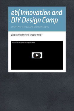 eb| Innovation and DIY Design Camp