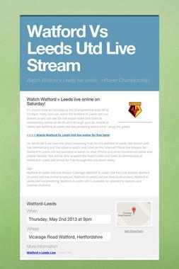 Watford Vs Leeds Utd Live Stream