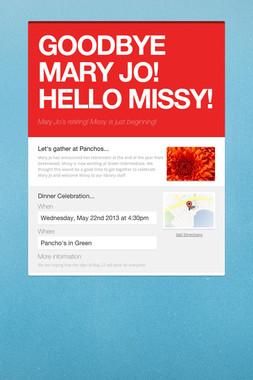 GOODBYE MARY JO!  HELLO MISSY!