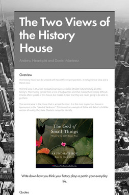 The Two Views of the History House