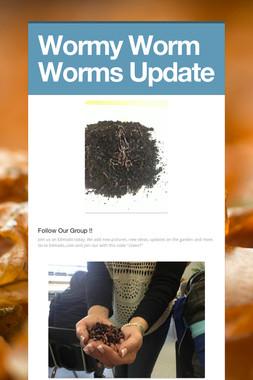 Wormy Worm Worms Update