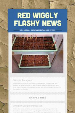 Red Wiggly Flashy News