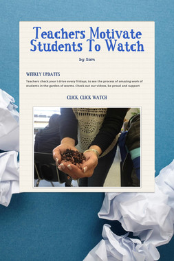 Teachers Motivate Students To Watch