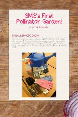 SMS's First Pollinator Garden!