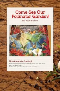 Come See Our Pollinator Garden!
