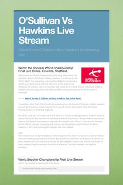 O'Sullivan Vs Hawkins Live Stream