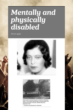 Mentally and physically disabled