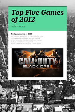 Top Five Games of 2012