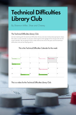 Technical Difficulties Library Club