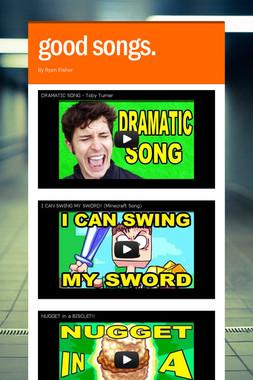 good songs.