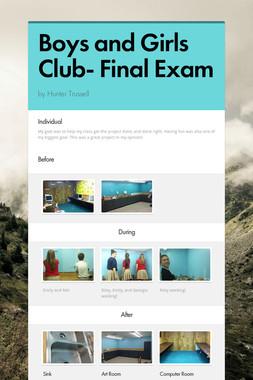 Boys and Girls Club- Final Exam