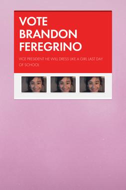 VOTE BRANDON FEREGRINO