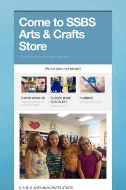 Come to SSBS Arts & Crafts Store
