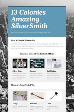 13 Colonies Amazing SilverSmith