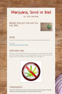Marijuana, Good or Bad