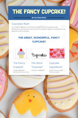 The Fancy Cupcake!
