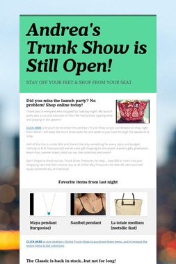 Andrea's Trunk Show is Still Open!