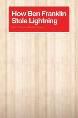 How Ben Franklin Stole  Lightning