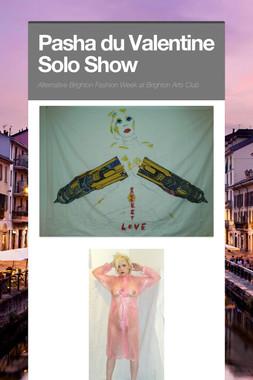 Pasha du Valentine Solo Show
