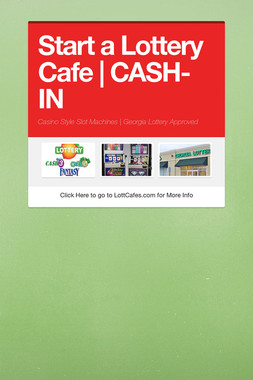 Start a Lottery Cafe | CASH-IN