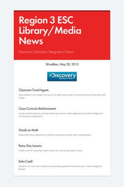 Region 3 ESC Library/Media News