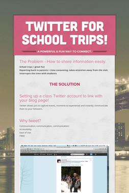 Twitter for School Trips!