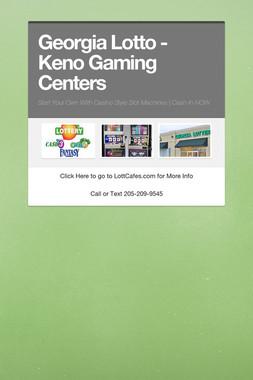 Georgia Lotto - Keno Gaming Centers