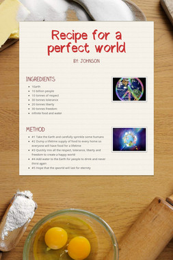 Recipe for a perfect world