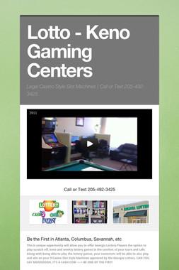 Lotto - Keno Gaming Centers