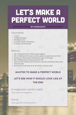 Let's make a perfect world