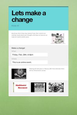 Lets make a change