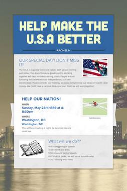 HELP MAKE THE U.S.A BETTER
