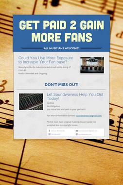 Get Paid 2 Gain More Fans