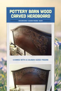 Pottery Barn Wood Carved Headboard
