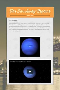Far Far Away Neptune