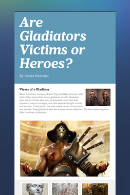 Are Gladiators Victims or Heroes?