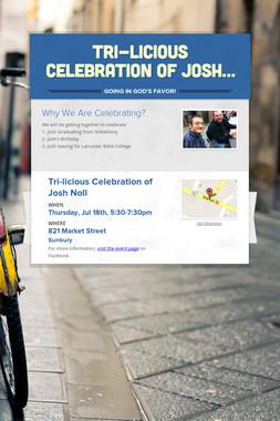 Tri-licious Celebration of Josh…
