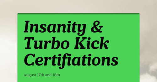 Insanity & Turbo Kick Certifiations | Smore Newsletters