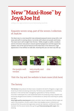 New ''Maxi-Rose'' by Joy&Joe ltd